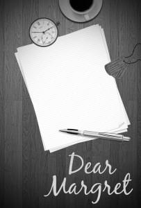 Dear Margret